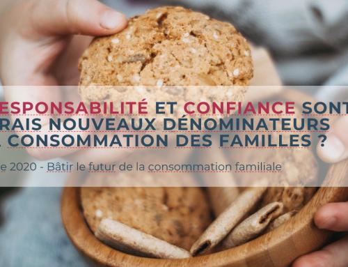 Ecoresponsabilité et confiance sont-ils les vrais nouveaux dénominateurs de la consommation des familles ? Episode #3
